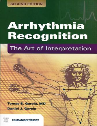 Arrhythmia Recognition: The Art of Interpretation second edition