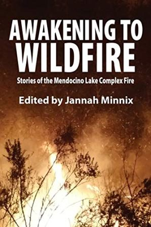 Awakening to Wildfire: Stories of the Mendocino Lake Complex Fire
