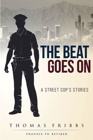 The Beat Goes On: A Street Cop's Stories