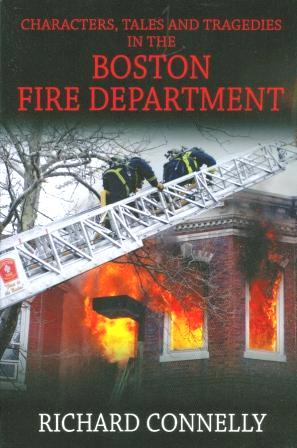 Characters, Tales and Tragedies in the Boston Fire Dept