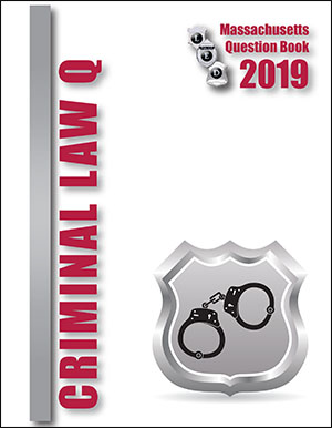 Massachusetts Criminal Law Question Book 2019