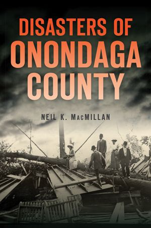 Disasters of Onondaga County New York