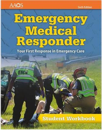 Emergency Medical Responder: Your First Response in Emergency Care Student Workbook 6th