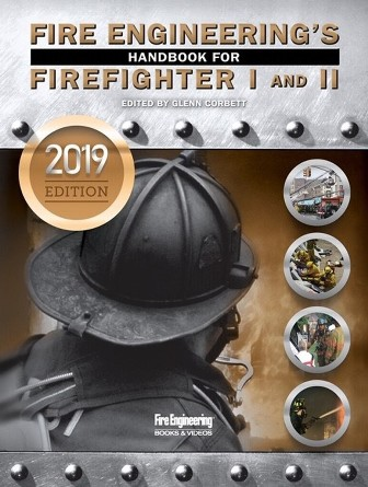 Fire Engineering's Handbook for Firefighter I and II, 2019 edition