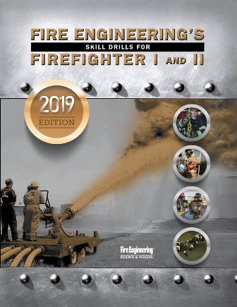 Fire Engineering's Skill Drills for Firefighter I & II, 2019 edition