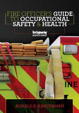 BF77305 Fire Officer's Guide to Occupational Safety & Health 9781593704193  fire engineering firefighter safety health wellness guide book training