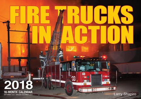 Fire Trucks in Action 2018 Calendar