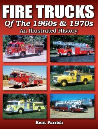 Fire Trucks of the 60s & 70s