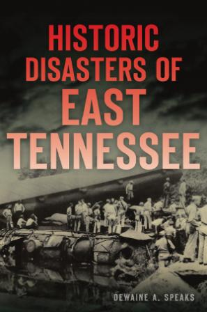 Historic Disasters of East Tennessee