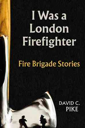 I Was a London Firefighter