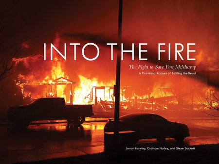 Into the Fire - The Fight to Save Fort McMurray