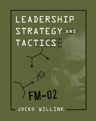 Leadership Strategy and Tactics Field Manual