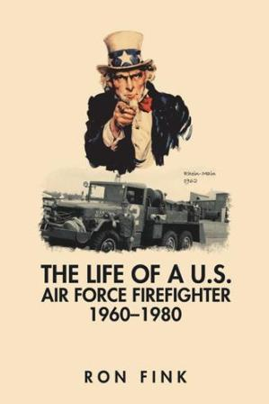 The Life of a US Air Force Firefighter 1960–1980