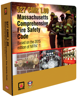 Massachusetts Comprehensive Fire Safety Code, 527 CMR 1.00 2018 Edition Based on 2015 NFPA 1