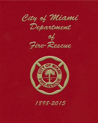City of Miami Department of Fire-Rescue Historical Yearbook