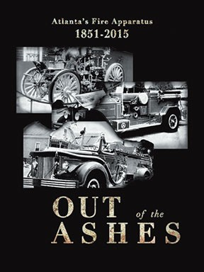 Out of the Ashes Atlanta Fire Apparatus