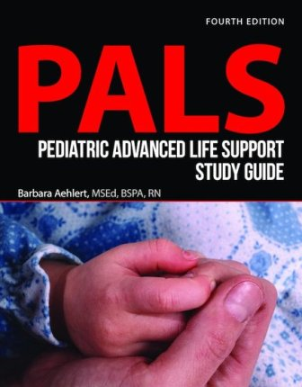 Pediatric Advanced Life Support Study Guide, 4/e