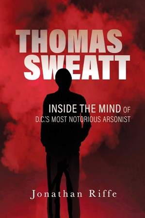 Thomas Sweatt: Inside the Mind of a Serial Arsonist