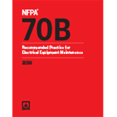 NFPA 70B: Recommended Practice for Electrical Equipment Maintenance, 2016 Edition