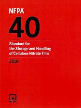 NFPA 40: Standard for the Storage and Handling of Cellulose Nitrate Film 2019 edition