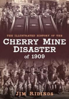 The Illustrated History of the Cherry Mine Disaster of 1909