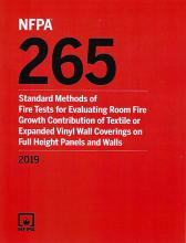 NFPA 265: Standard Methods of Fire Tests for Evaluating Room Fire Growth Contribution of Textile or Expanded Vinyl Wall Coverings on Full Height Panels and Walls, 2019 edition