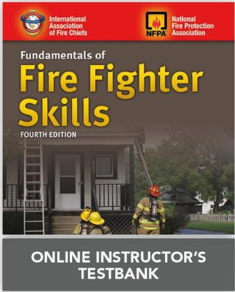 Fundamentals of Fire Fighter Skills, Fourth Edition Test Bank
